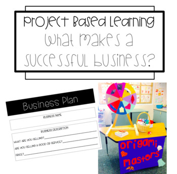 Project Based Learning: What Makes a Successful Business?