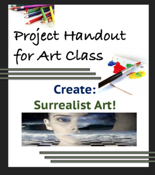 Project Handout Art Assignment: Surrealism - Surrealist Drawing or Painting