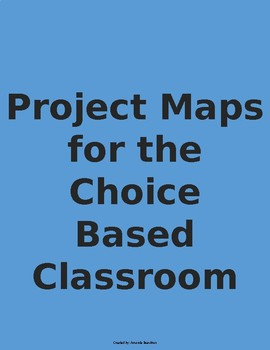 Project Maps for the Choice Based Classroom