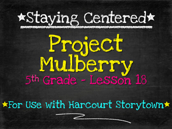 Project Mulberry 5th Grade Harcourt Storytown Lesson 18