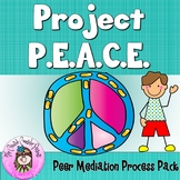 Project PEACE Peer Mediation Conflict Resolution-Mediation Process Packet