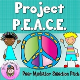 Project PEACE Peer Mediation Conflict Resolution-Peer Mediator Selection Packet.