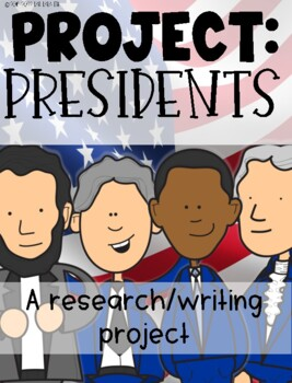 Project Presidents: A Research/Writing Project