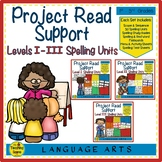 Project Read Support Bundle: Spelling Units  Levels I, II, & III