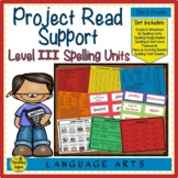 Project Read Support:  Spelling Units Level III