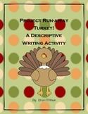 Project Run-away Turkey ~ A Thanksgiving Descriptive Writing Activity