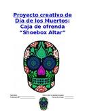 Project Sp2, Sp3, Sp4 - Mi ofrenda: Day of Dead Shoebox Altar Oral Presentation