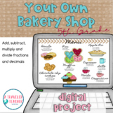 Project Your own Bakery Shop. Fractions and Decimals. (Dis