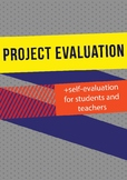 Project evaluation and self-evaluation for students and teachers