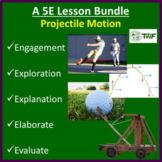 Projectile Motion - 5E Lesson Bundle