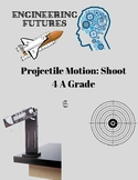 Projectile Motion Lab: Shoot 4 A Grade