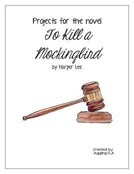 Projects for the novel To Kill a Mockingbird by Harper Lee