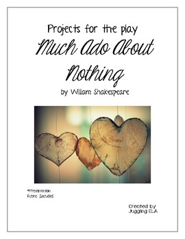 Projects for the play Much Ado About Nothing by William Shakespeare