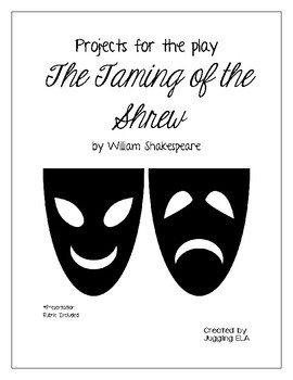 Projects for the play The Taming of the Shrew by William Shakespeare