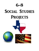 Projects in the Social Studies Classroom - Texas History & U.S. History