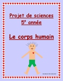 Projet 5e année: Le Corps Humain/ Grade 5 The Human Body Project