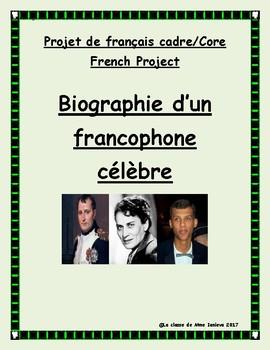 Projet Francais Cadre/ Core French Project: Biographie d'u