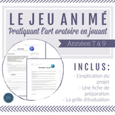 Projet: Le jeu animé / French Project: Lead a Game