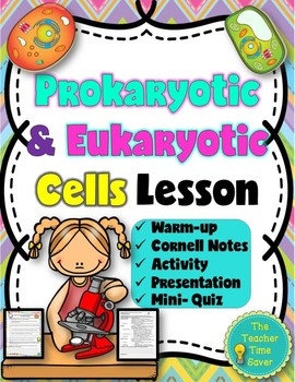 Prokaryotic and Eukaryotic Cells Lesson (presentation, notes, & activity)
