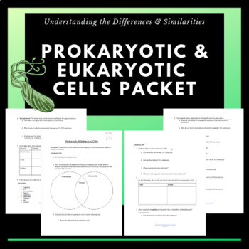 Prokaryotic & Eukaryotic Cells Packet: Understanding Difference & Similarities