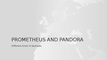 Prometheus and Pandora