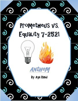 Prometheus vs. Equality 7-2521 - Character Parallels in Anthem by Ayn Rand
