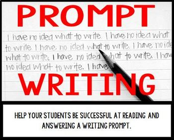 Prompt Writing: Get Your Students Ready for End of Year Writing Exams!