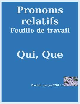 Pronoms relatifs (French Relative Pronouns) Qui et Que worksheet 3