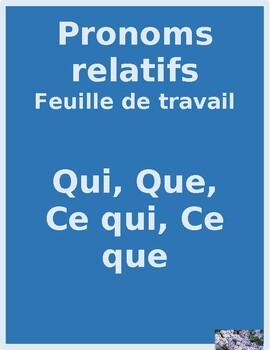 Pronoms relatifs (French Relative Pronouns) Qui, Que, Ce qui, Ce que worksheet 1