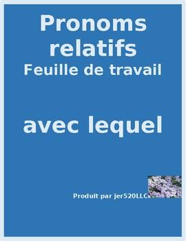 Pronoms relatifs (French Relative pronouns) Avec lequel worksheet