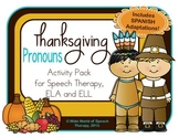 Pronoun Thanksgiving Pack w/ Bilingual Spanish Speech Therapy Options