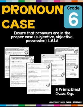 Pronoun Case: Subjective, Objective, Possessive L.6.1.A