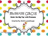 Pronoun Circus-Under the Big Top with Pronouns