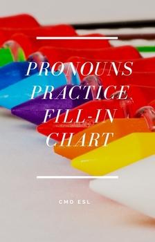 Pronoun Practice Fill In Chart - ESL