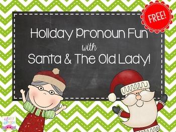 Pronoun Fun with The Old Lady & Santa!