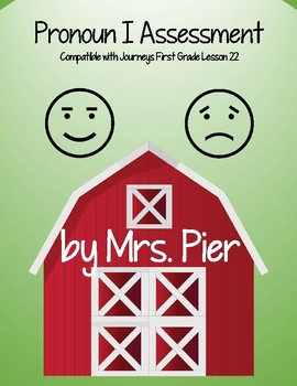Pronoun I Assessment (Compatible with Journeys First Grade Lesson 22)