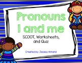 Pronoun I and Me SCOOT, worksheets, quiz