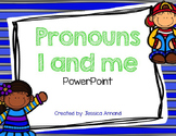 Pronoun I and Me powerpoint