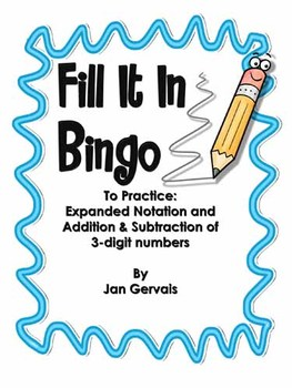 Fill It In Bingo (3-digit Addition and Subtraction and Expanded Notation)