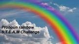 Pronoun Rainbow S.T.E.A.M challenge