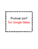 Pronoun Sort with Google Slides