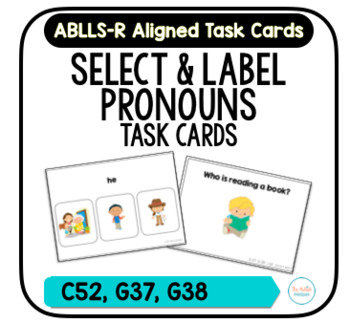 Pronoun Task Cards [ABLLS-R Aligned C52, G37, G38]