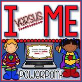 Pronouns I vs. Me PowerPoint