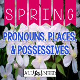 Pronouns, Places & Possessives: Spring