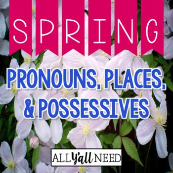 Pronouns, Places & Possessives: Spring