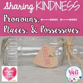Pronouns, Places, and Possessives: Kindness
