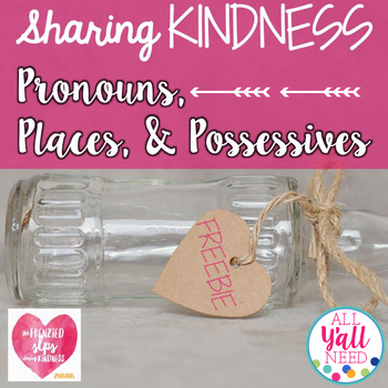 Pronouns, Places, and Possessives: Kindness