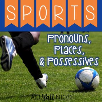 Pronouns, Places, and Possessives: Sports
