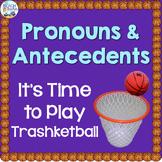 Pronouns and Antecedents Trashketball Game