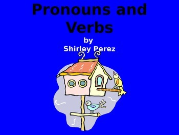 Pronouns and Verbs and Verbs with ed